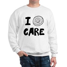 I DOUGHNUT CARE. I DON'T CARE. Sweatshirt