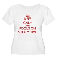 Keep Calm and focus on Story Time Plus Size T-Shir