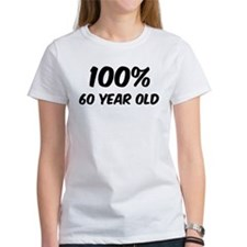 100 Percent 60 Year Old Tee