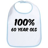100 Percent 60 Year Old Bib