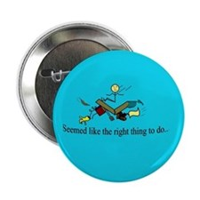 """Seemed like the right..."" 2.25"" Button (10 pack)"