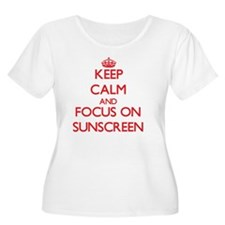 Keep Calm and focus on Sunscreen Plus Size T-Shirt