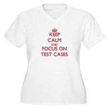 Keep Calm and focus on Test Cases Plus Size T-Shir
