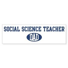 Social Science Teacher dad Bumper Bumper Sticker