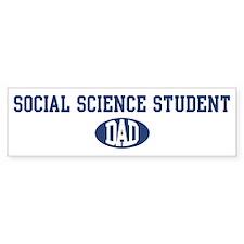 Social Science Student dad Bumper Bumper Sticker