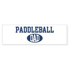 Paddleball dad Bumper Bumper Sticker