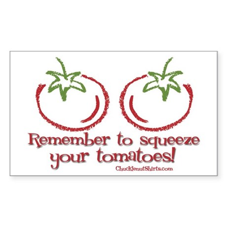 Remember to squeeze your tomatoes Sticker (Rectang