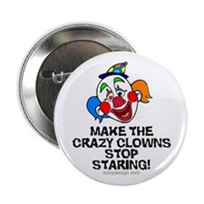 "Make the crazy clowns.. 2.25"" Button (100 pack)"