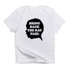 Bring Back The Rat Tail Infant T-Shirt