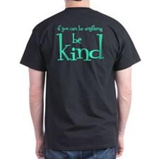 BE KIND (2-sided) T-Shirt