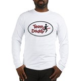 Team Daddy Long Sleeve T-Shirt