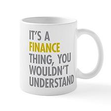 Its A Finance Thing Small Mug