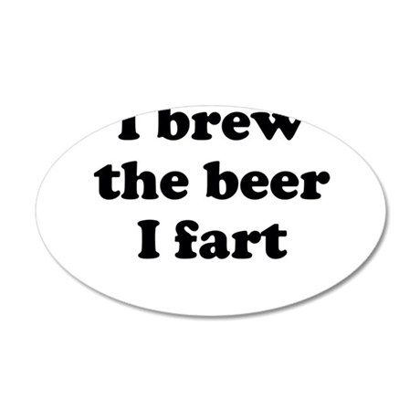 I brew the beer I fart Wall Decal