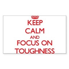 Keep Calm and focus on Toughness Decal