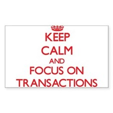 Keep Calm and focus on Transactions Decal