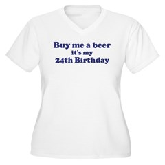Buy me a beer: My 24th Birthd Women's Plus Size V-