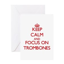 Keep Calm and focus on Trombones Greeting Cards