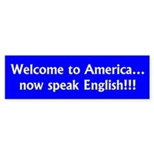 Welcome to America... Now speak English
