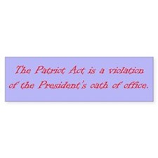 Patriot Act is a Violation Bumper Bumper Sticker