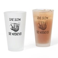 Live Slow Die Whenever Drinking Glass