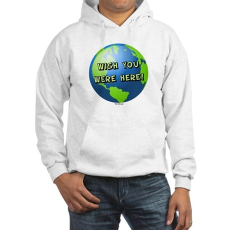 Wish you were here Hooded Sweatshirt
