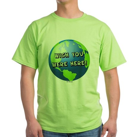 Wish you were here Green T-Shirt