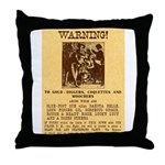 Warning to Moochers Throw Pillow