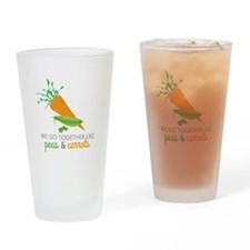 We Go Together Like Peas & Carrots Drinking Glass