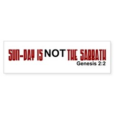 Sunday is NOT the Sabbath Bumper Bumper Sticker