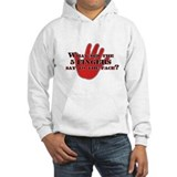 what did the 5 fingers say? Hoodie