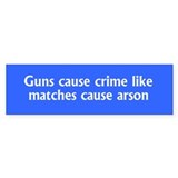 Guns cause crime like matches cause arson