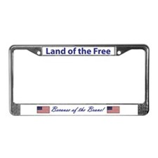 Land Of The Free - Because License Plate Frame
