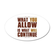 What You Allow Wall Decal