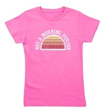 Not A Morning Person Girl's Tee