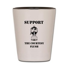 Support The Courtesy Flush Shot Glass