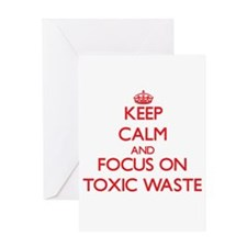 Keep Calm and focus on Toxic Waste Greeting Cards