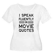 I Speak Fluently In Movie Quotes Plus Size T-Shirt