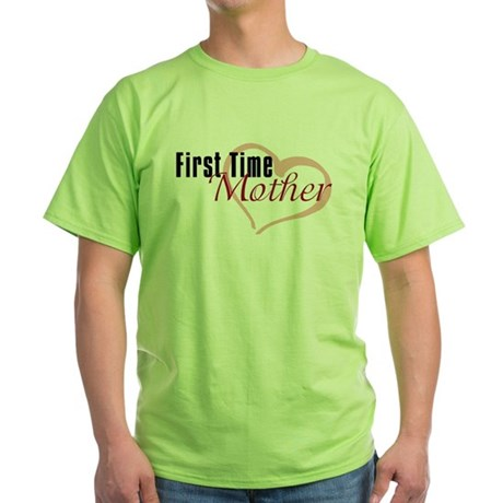 First Time Mom Green T-Shirt