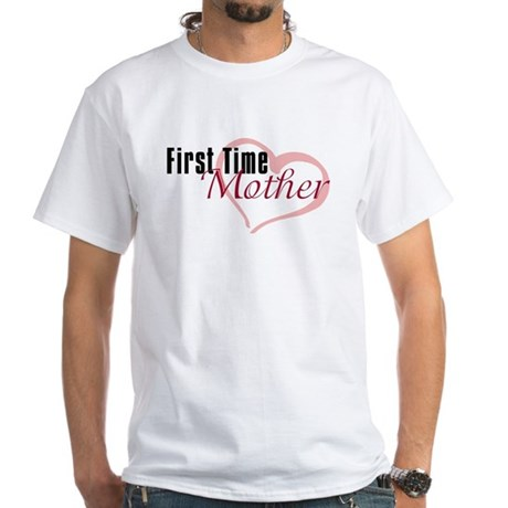 First Time Mom White T-Shirt