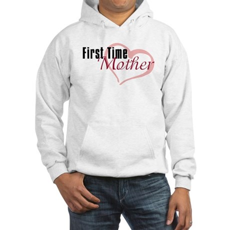 First Time Mom Hooded Sweatshirt