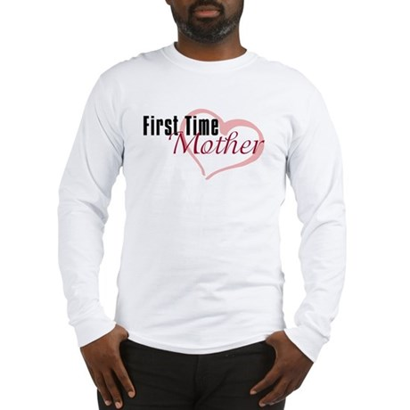 First Time Mom Long Sleeve T-Shirt