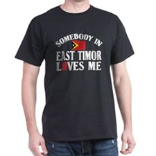 Somebody In East Timor T-Shirt