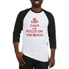 Keep Calm and focus on The Beach Baseball Jersey