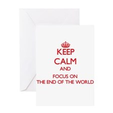 Keep Calm and focus on The End Of The World Greeti