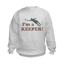 I'm a Keeper Soccer Goalie Sweatshirt