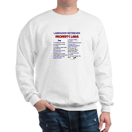 Labrador Retriever Property Laws 3 Sweatshirt