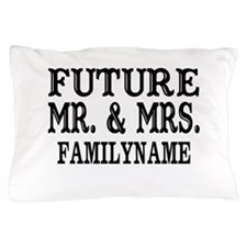 Future Mr. and Mrs. Personalized Pillow Case