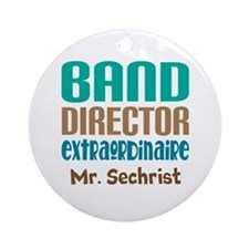 Band Director Extraodinaire Ornament (Round)