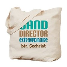 Band Director Extraodinaire Tote Bag