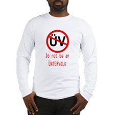 Do not be an Untervolk!!! Long Sleeve T-Shirt